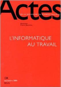 Couverture de l'ouvrage Actes de la recherche en sciences sociales, n° 134, L'Informatique au travail