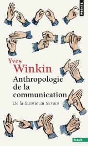 Couverture de l'ouvrage Anthropologie de la communication