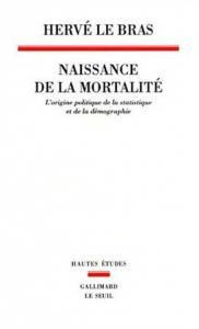 Couverture de l'ouvrage Naissance de la mortalité. L'origine politique de la statistique et de la démographie