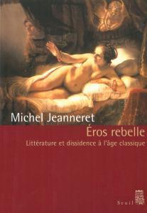 Eros rebelle. Littérature et dissidence à l'âge classique