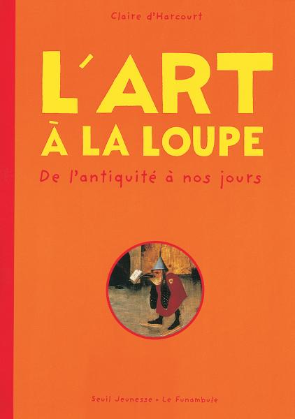 Couverture de l'ouvrage L'Art à la loupe