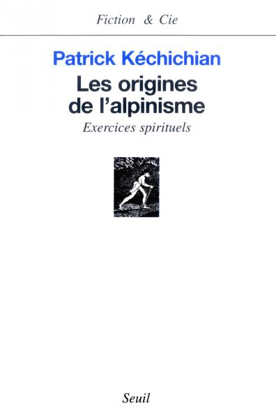 Les Origines de l'alpinisme. Exercices spirituels