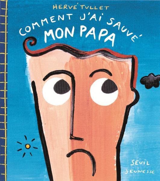 Couverture de l'ouvrage Comment j'ai sauvé mon papa