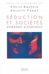 Couverture de l'ouvrage Séduction et Sociétés. Approches historiques