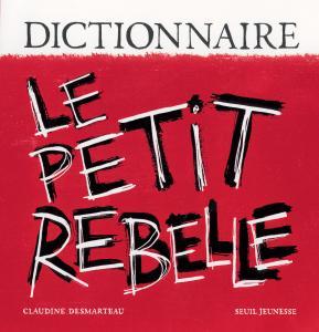 Couverture de l'ouvrage Dictionnaire le Petit Rebelle