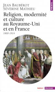 Couverture de l'ouvrage Religion, Modernité et Culture au Royaume-Uni et en France (1800-1914)