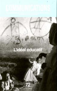 Couverture de l'ouvrage Communications, n° 72, L'Idéal éducatif