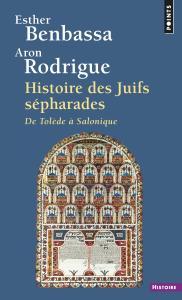 Histoire des Juifs sépharades. De Tolède à Salonique