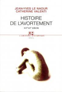 Couverture de l'ouvrage Histoire de l'avortement (XIXe-XXe siècle)