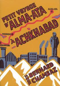 Petit Voyage d'Alma-Ata à Achkhabad