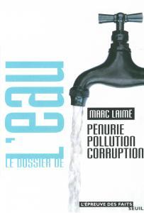 Couverture de l'ouvrage Le Dossier de l'eau. Pénurie, pollution, corruption