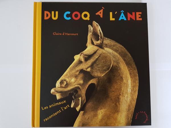 Couverture de l'ouvrage Du coq à l'âne. Les animaux racontent l'art