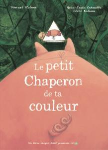 Couverture de l'ouvrage Le Petit Chaperon de ta couleur