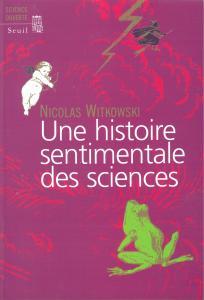 Couverture de l'ouvrage Une histoire sentimentale des sciences
