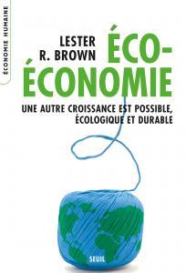 Eco-Economie. Une autre croissance est possible, écologique et durable