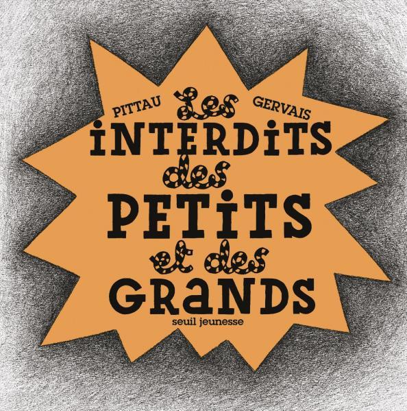 Couverture de l'ouvrage Les Interdits des petits et des grands !