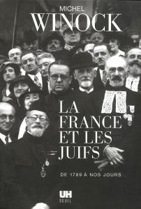Couverture de l'ouvrage La France et les Juifs de 1789 à nos jours