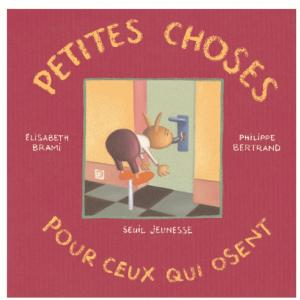 Couverture de l'ouvrage Petites Choses pour ceux qui osent