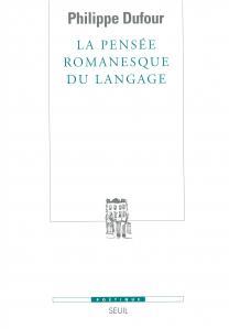 Couverture de l'ouvrage La Pensée romanesque du langage