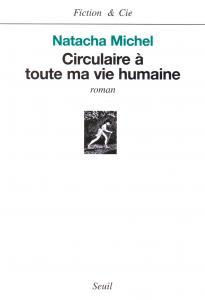 Couverture de l'ouvrage Circulaire à toute ma vie humaine