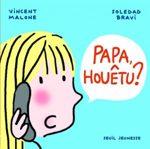 Couverture de l'ouvrage Papa, houêtu ?
