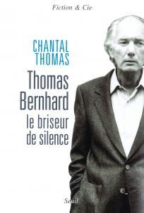 Couverture de l'ouvrage Thomas Bernhard. Le briseur de silence