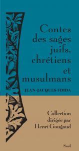 Couverture de l'ouvrage Contes des Sages juifs, chrétiens et musulmans