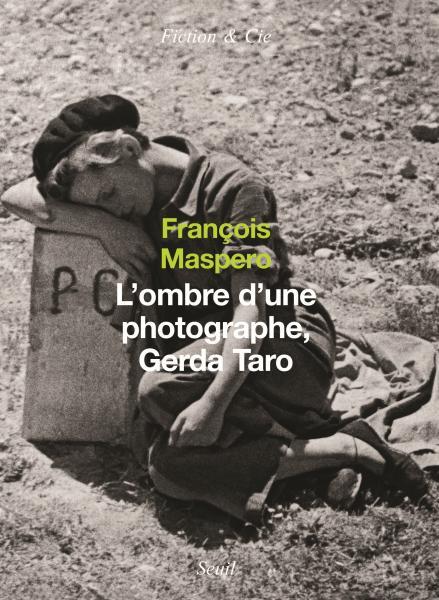 L'Ombre d'une photographe. Gerda Taro