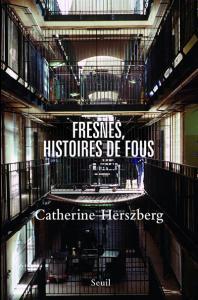 Couverture de l'ouvrage Fresnes, histoires de fous