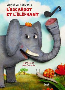 Couverture de l'ouvrage L'Escargot et l'éléphant