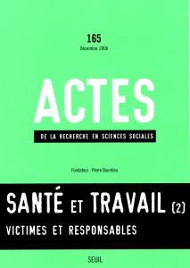 Couverture de l'ouvrage Actes de la recherche en sciences sociales, n°  165, Santé et Travail, vol. 2. Victimes et responsables