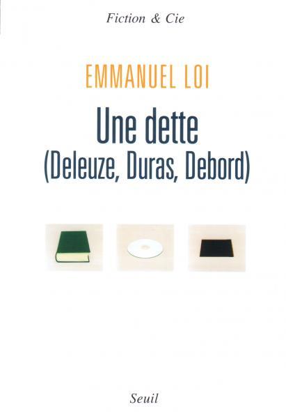 Une dette (Deleuze, Duras, Debord)
