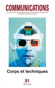 Couverture de l'ouvrage Communications, n° 81. Corps et Techniques