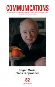 Couverture de l'ouvrage Communications, n° 82. Edgar Morin, plans rapprochés