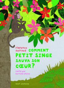 Couverture de l'ouvrage Comment petit singe sauva son coeur