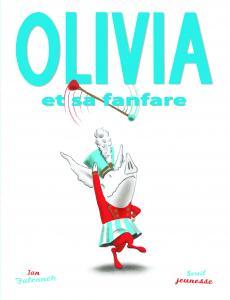 Couverture de l'ouvrage Olivia et sa fanfare
