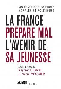 Couverture de l'ouvrage La France prépare mal l'avenir de sa jeunesse. Avant-propos de Raymond Barre et Pierre Messmer