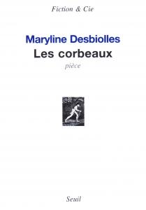Couverture de l'ouvrage Les Corbeaux. Pièce