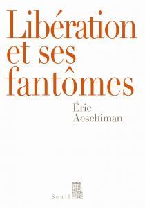 Couverture de l'ouvrage Libération et ses fantômes