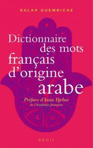 Couverture de l'ouvrage Dictionnaire des mots français d'origine arabe