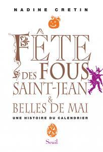 Couverture de l'ouvrage Fête des Fous, Saint-Jean et Belles de mai