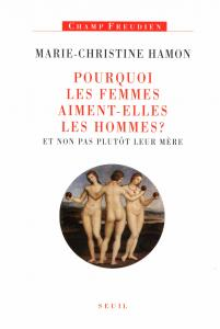 Couverture de l'ouvrage Pourquoi les femmes aiment-elles les hommes ?