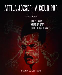 Attila Jozsef/À coeur pur