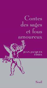 Couverture de l'ouvrage Contes des sages et fous amoureux