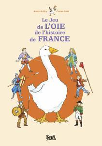 Couverture de l'ouvrage Le Jeu de l'oie de l'histoire de France