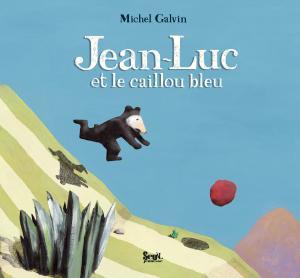 Couverture de l'ouvrage Jean-Luc et le caillou bleu
