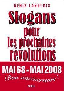 Couverture de l'ouvrage Slogans pour les prochaines révolutions