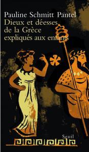 Couverture de l'ouvrage Dieux et Déesses de la Grèce expliqués aux enfants