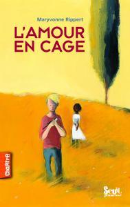 Couverture de l'ouvrage L'Amour en cage