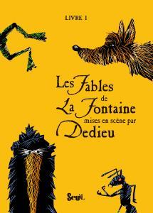 Couverture de l'ouvrage Les Fables de La Fontaine mises en scène par Dedieu